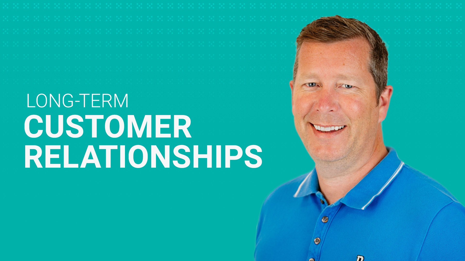 The Secret to Long-Term Customer Relationships